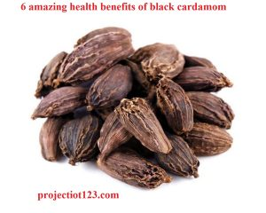 6 amazing health benefits of black cardamom,black cardamom