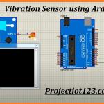 vibration sensor working ,principle ,arduino circuit, proteus ,code